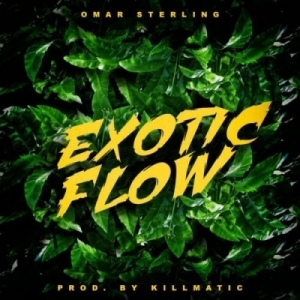 Omar Sterling - Exotic Flow (Prod by Killmatic)